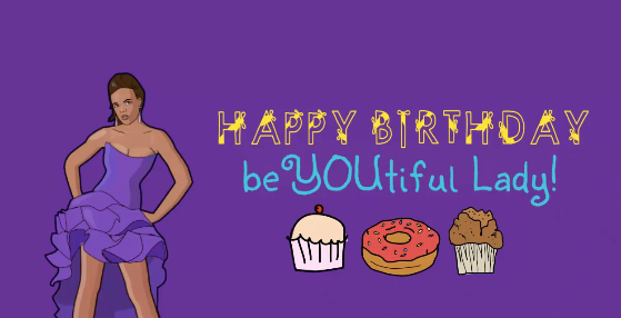 Happy Birthday BeYOUtiful Lady